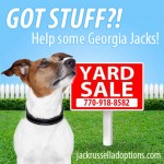 Yard sale items are needed to help benefit Georgia Jack Russell Rescue, Adoption and Sanctuary. If you would like to donate items, please call us at 770-918-8582.